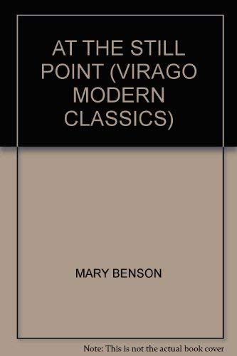 9780860689379: AT THE STILL POINT (VIRAGO MODERN CLASSICS)
