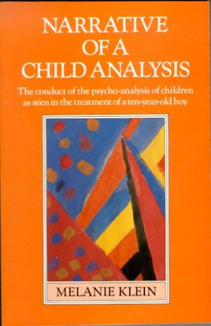 9780860689645: Narrative of a Child Analysis: The Conduct of the Psycho-Analysis of Children as seen in the Treatment of a Ten-year-old Boy