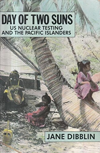 9780860689737: Day of Two Suns: United States Nuclear Testing and the Pacific Islanders