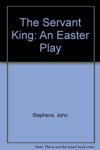 The Servant King: Stephens, John