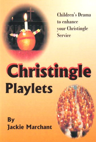 9780860715825: Christingle Playlets: Children's Drama to Enhance Your Christingle Service