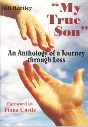 9780860716167: My True Son: An Anthology of a Journey Through Loss