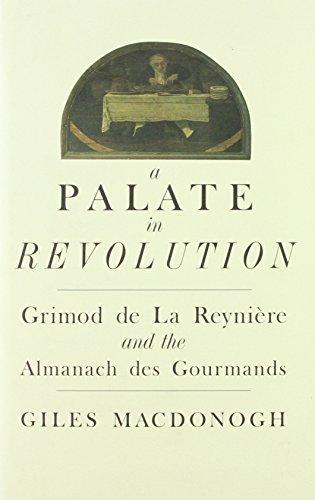9780860721093: A Palate in Revolution: Grimod de la Reyniere and the Almanach des Gourmands