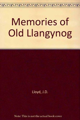 Memories of Old Llangynog: Lloyd, J.D.