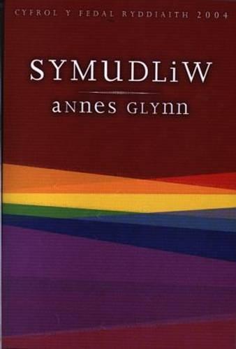 9780860742098: Symudliw: Enillydd Medal Ryddiaith Eisteddfod Genedlaethol Cymru Casnewydd 2004