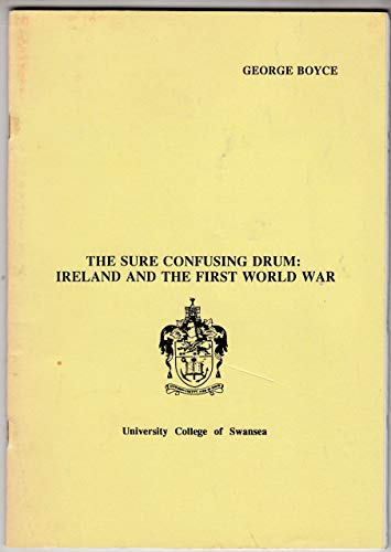 9780860760887: Sure Confusing Drum: Ireland and the First World War (Inaugural Lecture)