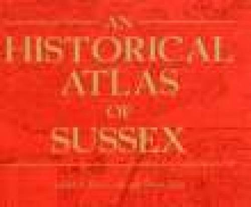 9780860771128: An Historical Atlas of Sussex (paperback)