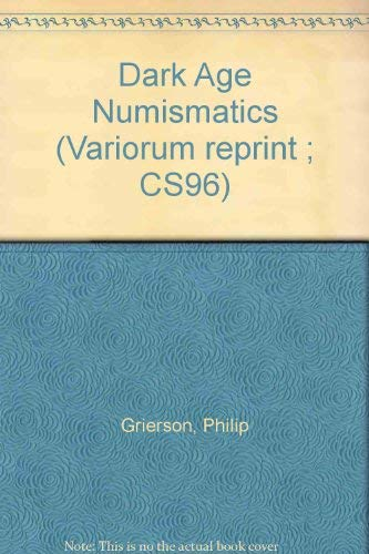 9780860780410: Dark Age Numismatics (Variorum reprint ; CS96)