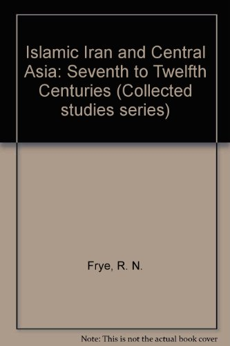 9780860780441: Islamic Iran and Central Asia: Seventh to Twelfth Centuries