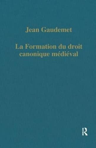 9780860780564: La formation du droit canonique médiéval