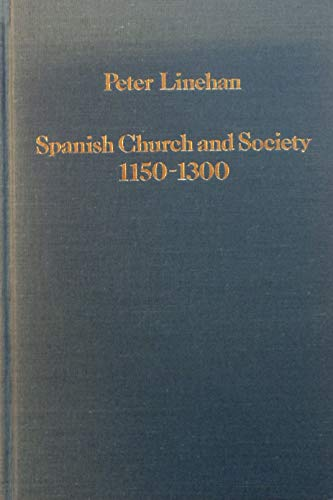 9780860781325: Spanish Church and Society, 1150-1300 (Variorum Collected Studies)