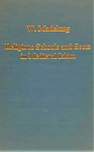 9780860781615: Religious Schools and Sects in Mediaeval Islam (Variorum reprint)