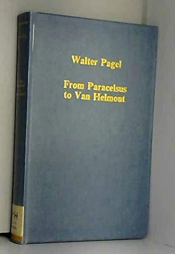 9780860781837: From Paracelsus to Van Helmont: Studies in Renaissance Medicine and Science (Collected Studies Ser.; No. Cs235)
