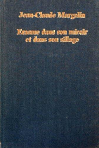 Erasme Dans Son Miroir Et Dans Son Sillage (Collected Studies Ser. ; No. Cs257) (0860782050) by Margolin, Jean-Claude