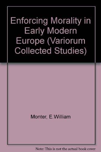 9780860782148: Enforcing Morality in Early Modern Europe (Variorum Collected Studies)