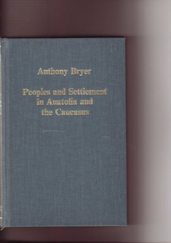9780860782223: Peoples and Settlement in Anatolia and the Caucasus, 800-1900 (Collected Studies Ser. : No.Cs274)