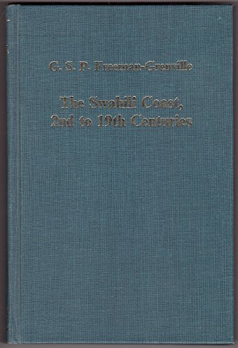 The Swahili Coast, 2nd to 19th Centuries: Islam, Christianity and Commerce in Eastern Africa (Variorum Collected Studies) (0860782239) by Freeman-Grenville, G. S. P.