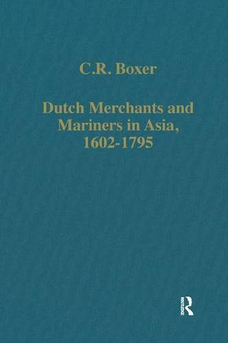 9780860782322: Dutch Merchants and Mariners in Asia, 1602–1795 (Variorum Collected Studies)