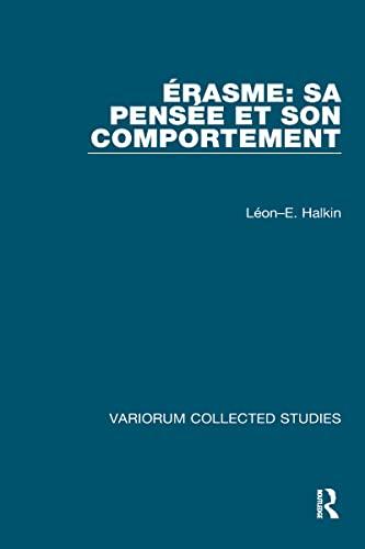 9780860782353: Érasme: Sa pensée et son comportement (Variorum Collected Studies)