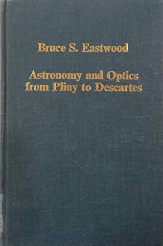 9780860782391: Astronomy and Optics from Pliny to Descartes: Texts, Diagrams and Conceptual Studies (Variorum Collected Studies)