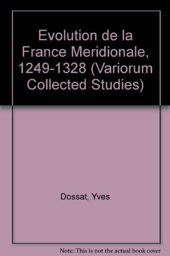 9780860782438: Evolution de la France Meridionale, 1249-1328 (Variorum Collected Studies)