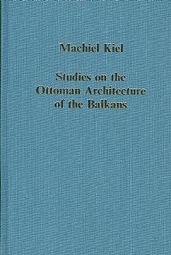 9780860782766: Studies on the Ottoman Architecture of the Balkans: The Legacy in Stone (Collected Studies Series Cs326)