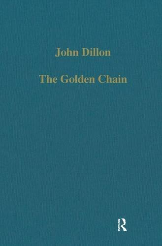 9780860782865: The Golden Chain: Studies in the Development of Platonism and Christianity (Variorum Collected Studies Series)