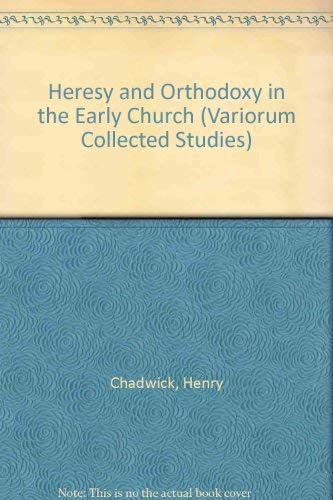 9780860782940: Heresy and Orthodoxy in the Early Church (Variorum Collected Studies)