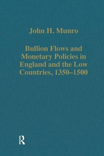 9780860783121: Bullion Flows and Monetary Policies in England and the Low Countries, 1350–1500 (Variorum Collected Studies)