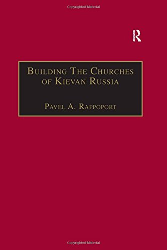 Building the Churches of Kievan Russia