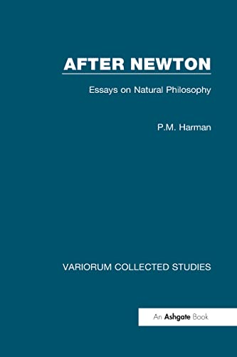 9780860783480: After Newton: Essays on Natural Philosophy (Variorum Collected Studies)