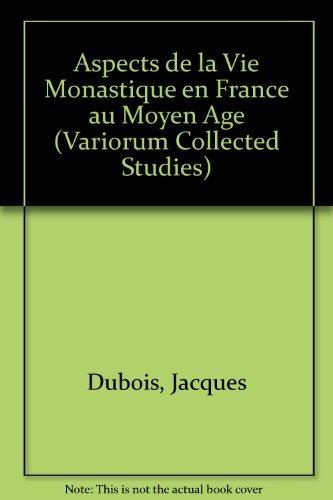 9780860783602: Aspects de la vie monastique en France au Moyen Age (Variorum Collected Studies)