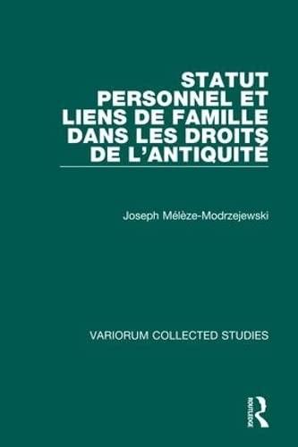9780860783763: Statut personnel et liens de famille dans les droits de l'Antiquité (Variorum Collected Studies)