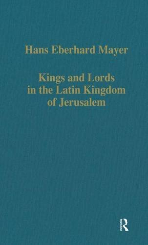 9780860784166: Kings and Lords in the Latin Kingdom of Jerusalem (Variorum Collected Studies)