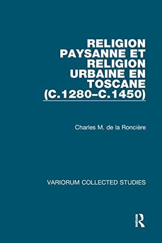 9780860784456: Religion paysanne et religion urbaine en Toscane (c.1280–c.1450) (Variorum Collected Studies)