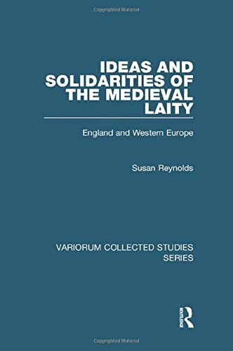 9780860784852: Ideas and Solidarities of the Medieval Laity: England and Western Europe (Variorum Collected Studies)