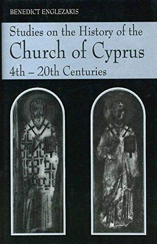 Studies on the History of the Church of Cyprus, 4Th-20th Centuries (086078486X) by Benedict Englezakis