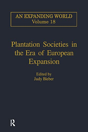9780860785064: Plantation Societies in the Era of European Expansion (An Expanding World: The European Impact on World History, 1450 to 1800)