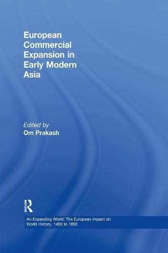 9780860785088: European Commercial Expansion in Early Modern Asia (An Expanding World: The European Impact on World History, 1450 to 1800)