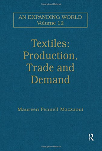 9780860785095: Textiles: Production, Trade and Demand (An Expanding World: The European Impact on World History, 1450 to 1800)