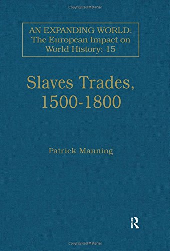 9780860785125: Slave Trades, 1500-1800: Globalization of Forced Labour (An Expanding World: The European Impact on World History, 1450 to 1800)