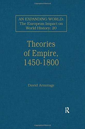 9780860785163: Theories of Empire, 1450–1800 (An Expanding World, the European Impact on World History, 1450-1800 , Vol 20)