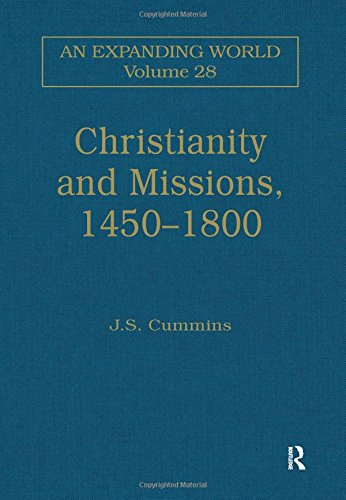 9780860785194: Christianity and Missions, 1450?1800 (An Expanding World: The European Impact on World History, 1450â??1800)