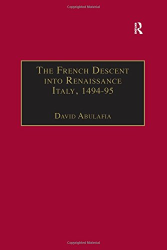9780860785507: The French Descent into Renaissance Italy, 1494–95: Antecedents and Effects