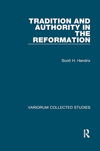 9780860785903: Tradition and Authority in the Reformation (Variorum Collected Studies)