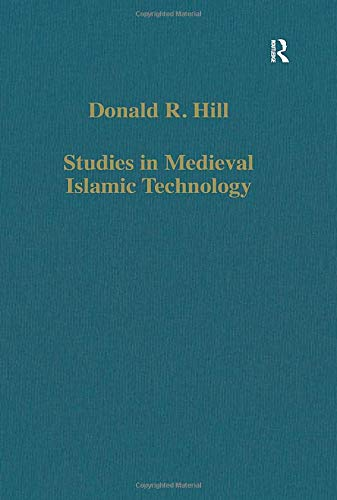 9780860786061: Studies in Medieval Islamic Technology: From Philo to al-Jazari ? from Alexandria to Diyar Bakr: From Pailo to Al-Jazari - From Alexandria to Phjar Babr (Variorum Collected Studies Series)