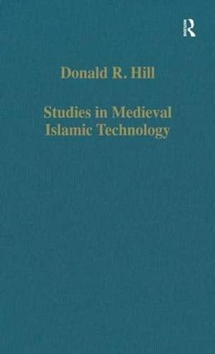 9780860786061: Studies in Medieval Islamic Technology: From Philo to al-Jazari – from Alexandria to Diyar Bakr (Variorum Collected Studies)