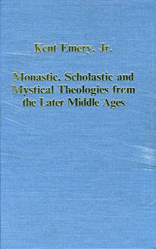9780860786177: Monastic, Scholastic and Mystical Theologies from the Later Middle Ages (Collected Studies Series, 561)