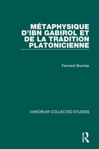 9780860786542: Metaphysique D'Lbn Gabirol Et De LA Tradition Platonicienne