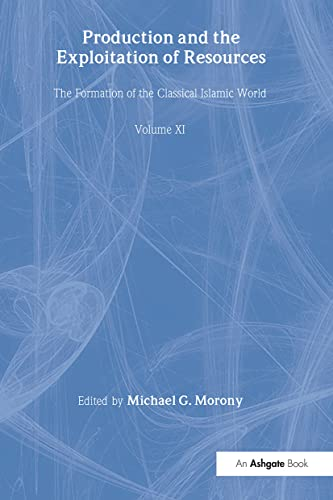 9780860787068: Production and the Exploitation of Resources (The Formation of the Classical Islamic World)